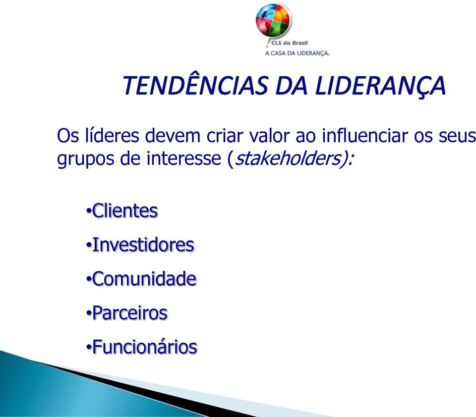 interesse (stakeholders): Clientes