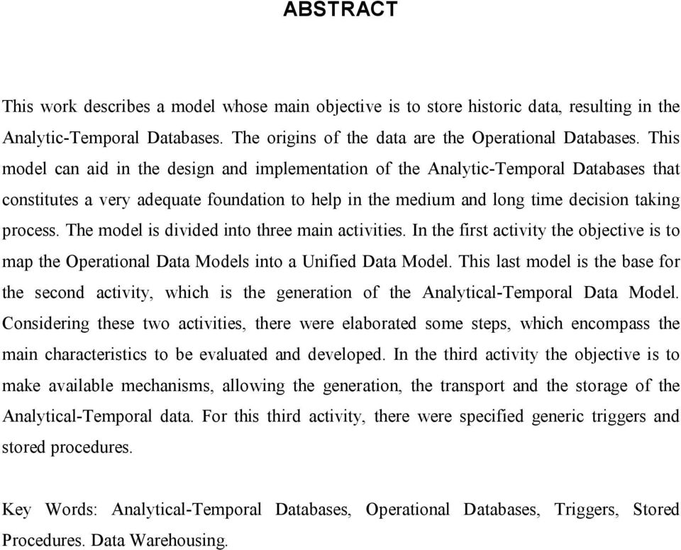 The model is divided into three main activities. In the first activity the objective is to map the Operational Data Models into a Unified Data Model.