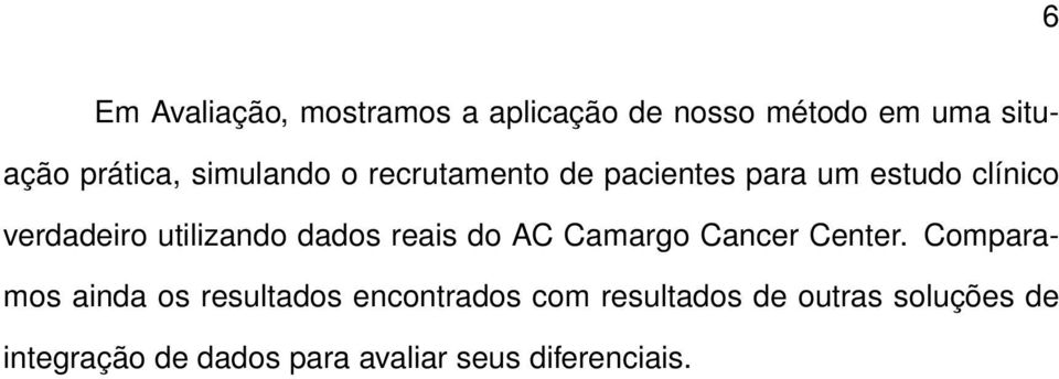 dados reais do AC Camargo Cancer Center.