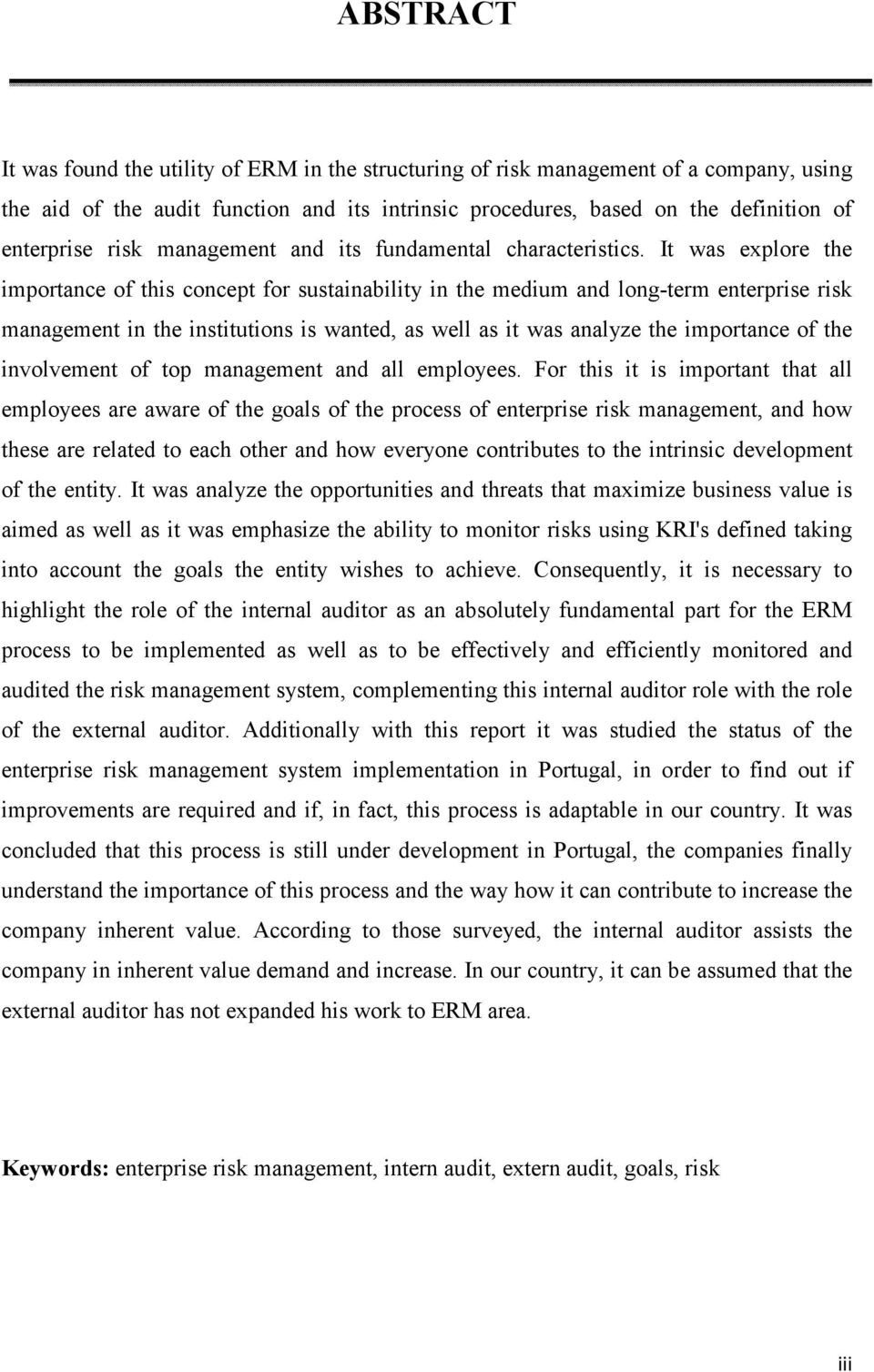 It was explore the importance of this concept for sustainability in the medium and long-term enterprise risk management in the institutions is wanted, as well as it was analyze the importance of the
