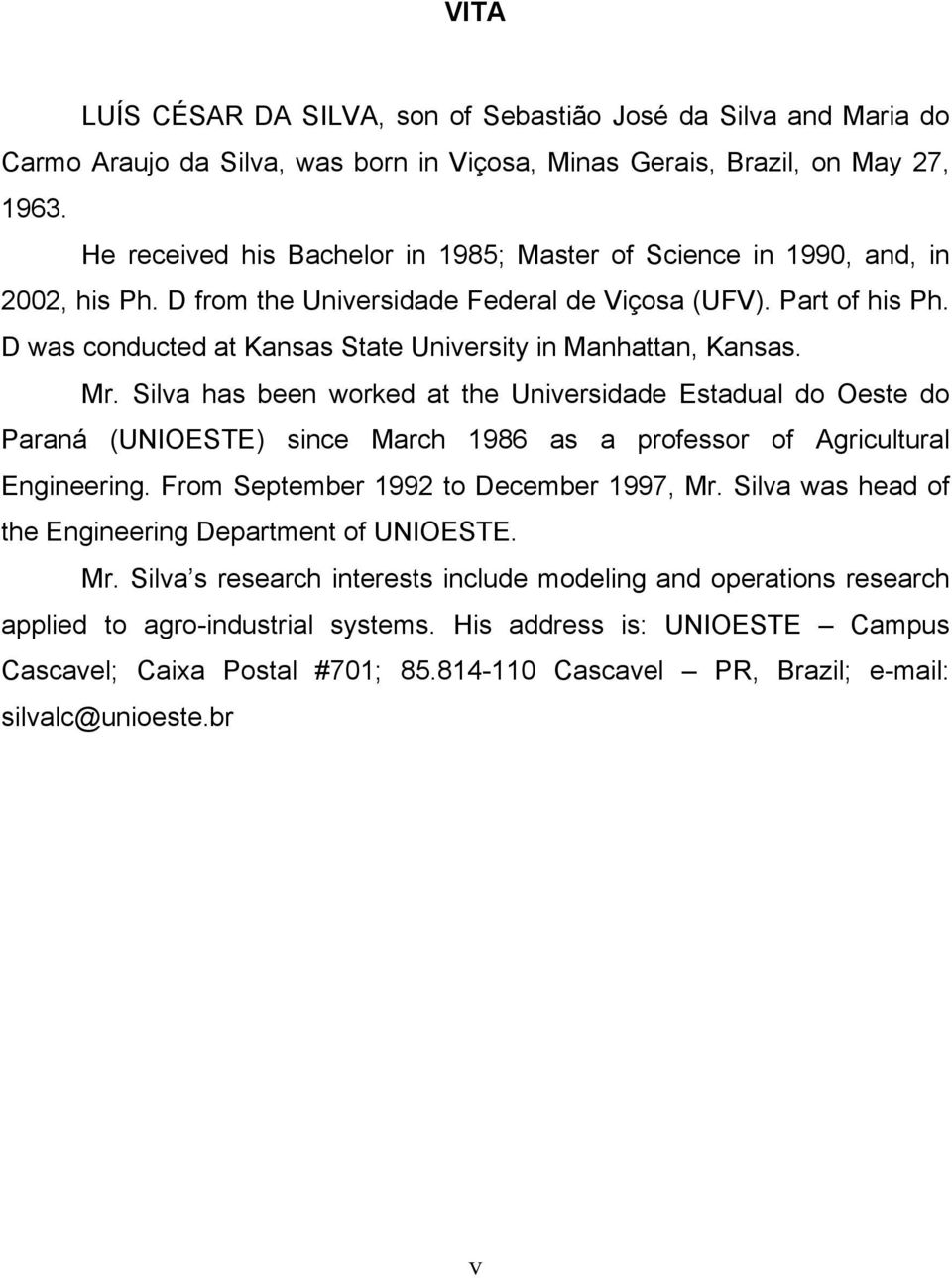 D was conducted at Kansas State University in Manhattan, Kansas. Mr.