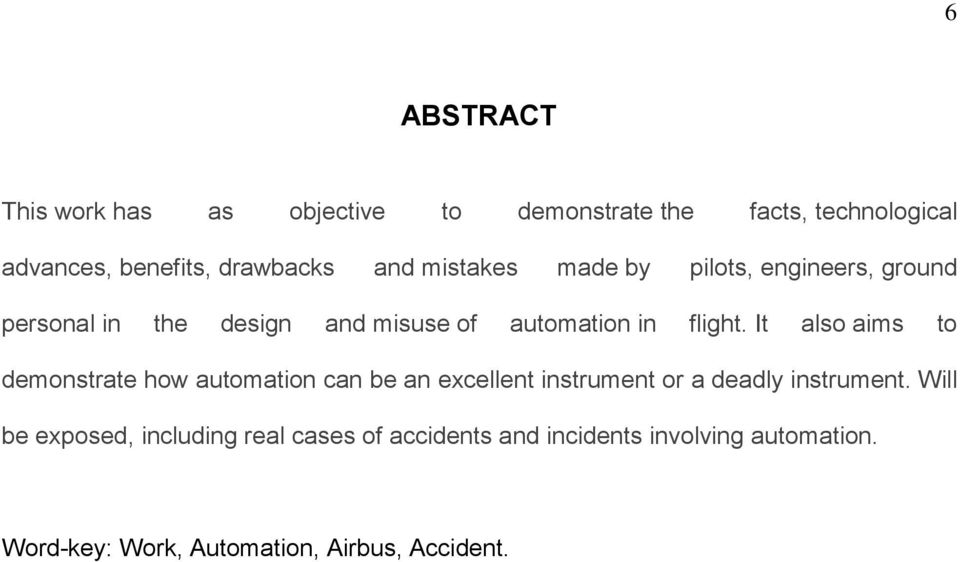 It also aims to demonstrate how automation can be an excellent instrument or a deadly instrument.