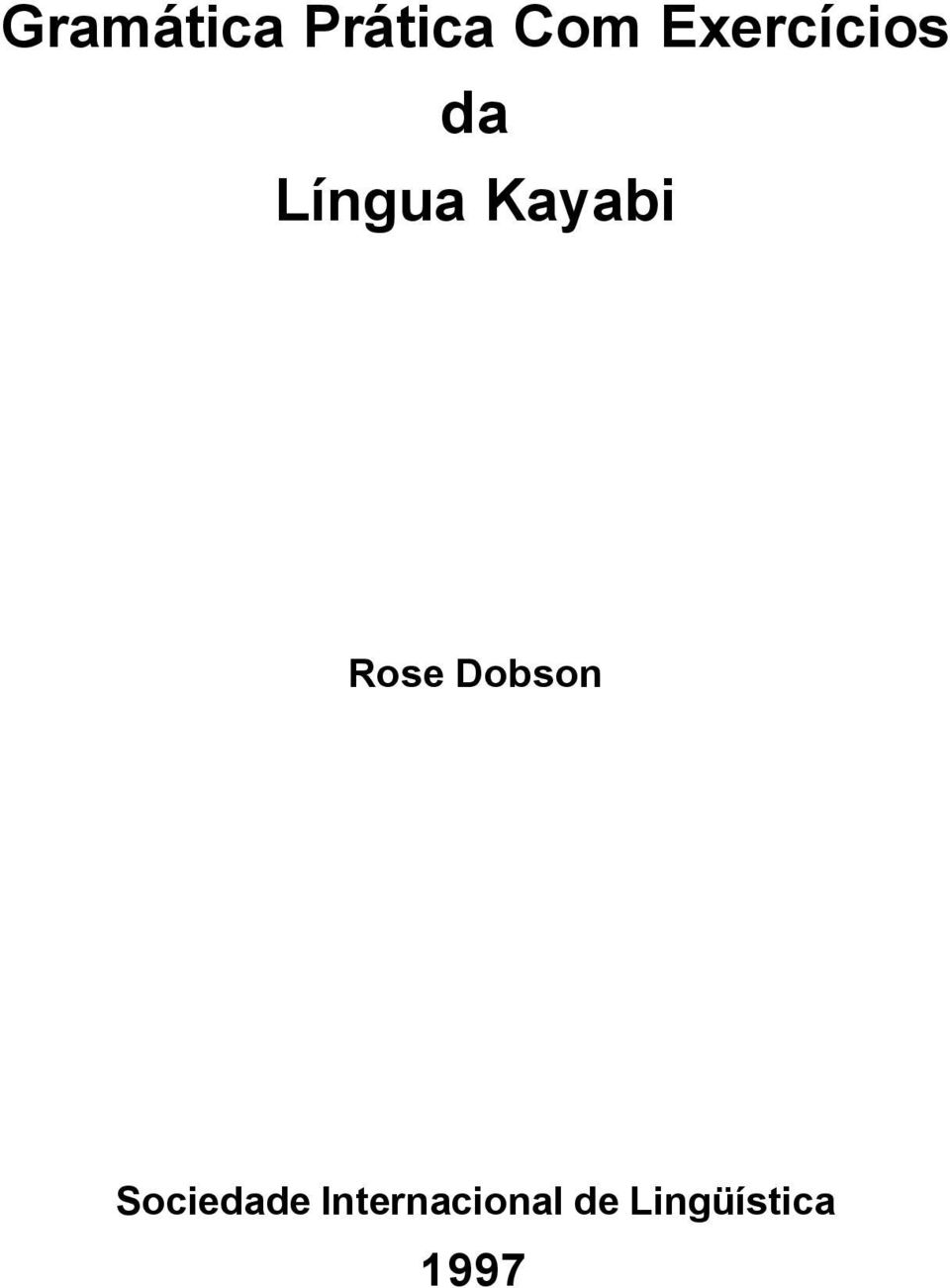 Kayabi Rose Dobson
