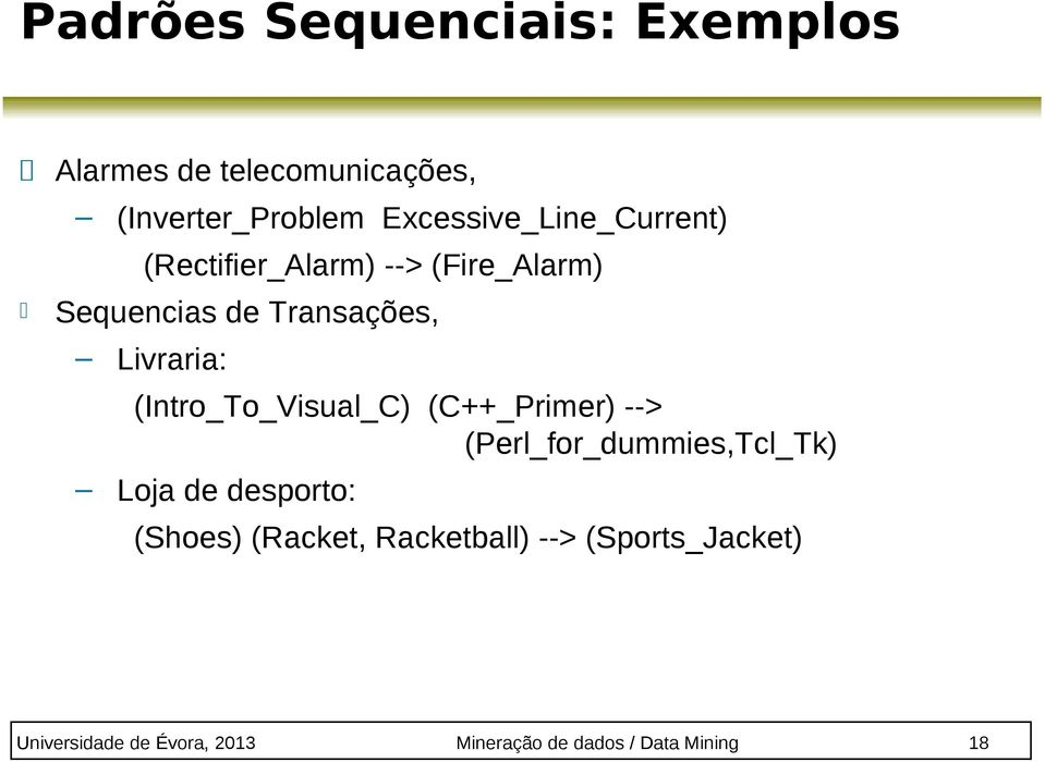 Livraria: (Intro_To_Visual_C) (C++_Primer) --> (Perl_for_dummies,Tcl_Tk) Loja de desporto: