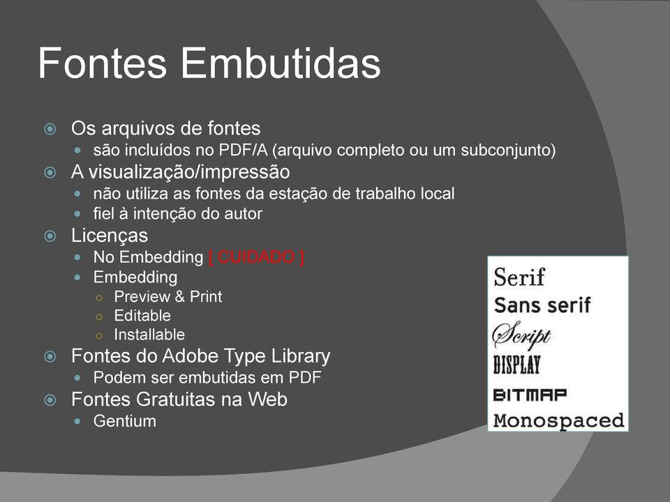 fiel à intenção do autor Licenças No Embedding [ CUIDADO ] Embedding Editable Preview &