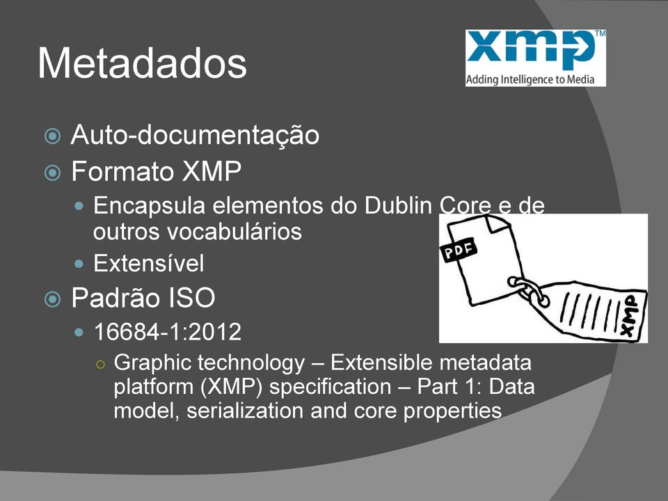 16684-1:2012 Graphic technology Extensible metadata platform