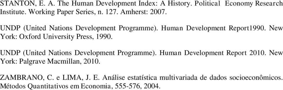 New York: Oxford University Press, 1990. UNDP (United Nations Development Programme). Human Development Report 2010.
