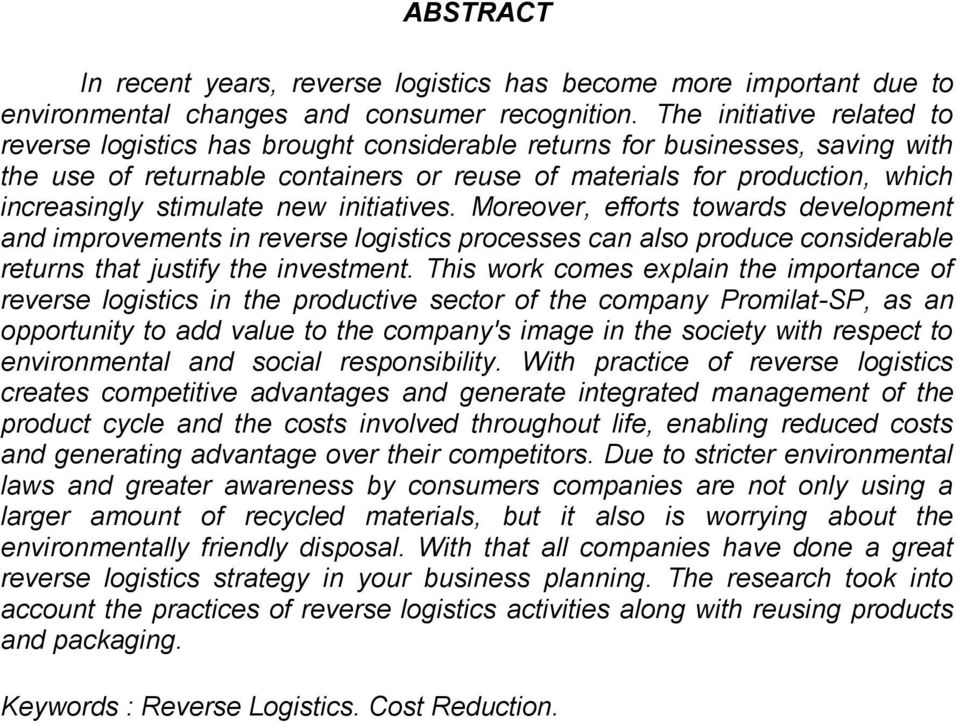stimulate new initiatives. Moreover, efforts towards development and improvements in reverse logistics processes can also produce considerable returns that justify the investment.