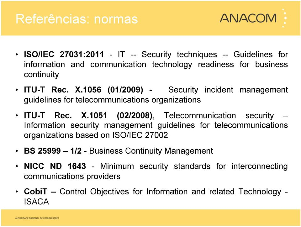 1056 (01/2009) - Security incident management guidelines for telecommunications organizations ITU-T Rec. X.