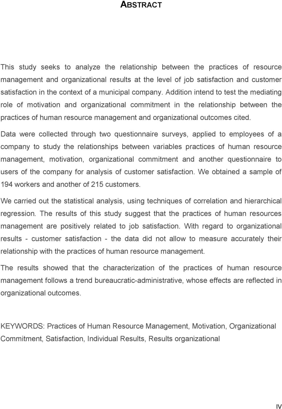 Addition intend to test the mediating role of motivation and organizational commitment in the relationship between the practices of human resource management and organizational outcomes cited.