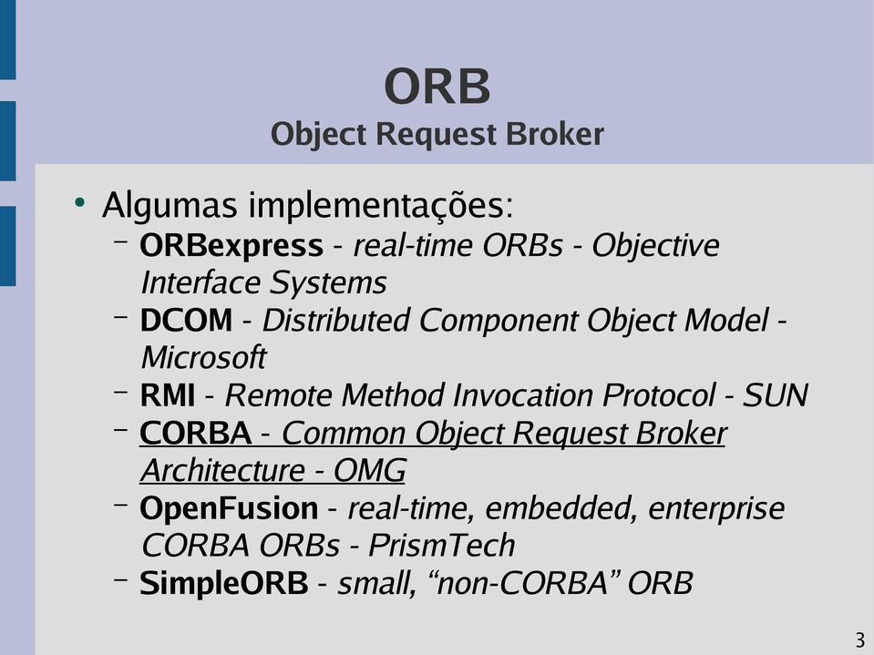 Invocation Protocol - SUN CORBA - Common Object Request Broker Architecture - OMG
