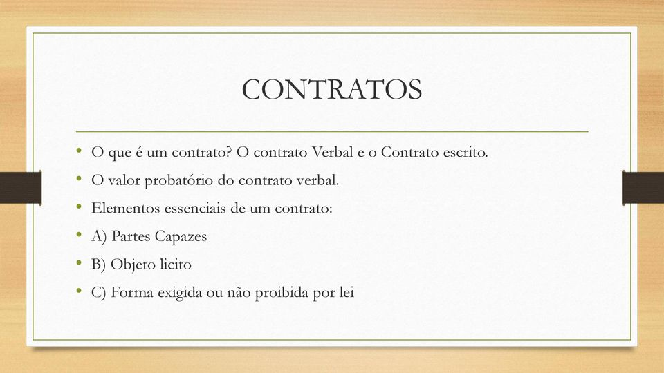 O valor probatório do contrato verbal.