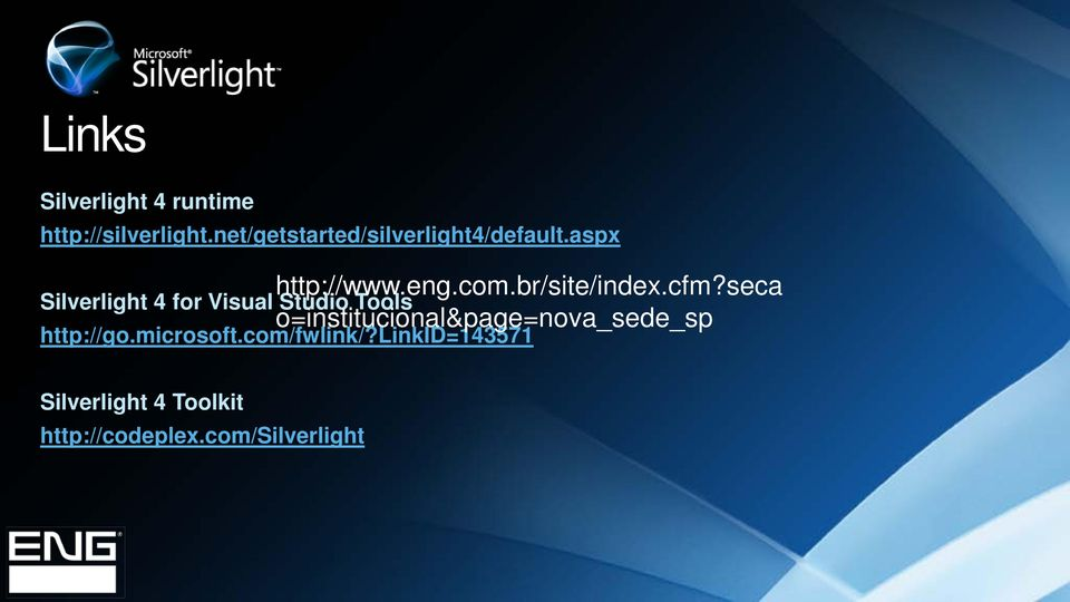 aspx Silverlight 4 for Visual Studio Tools http://www.eng.com.br/site/index.