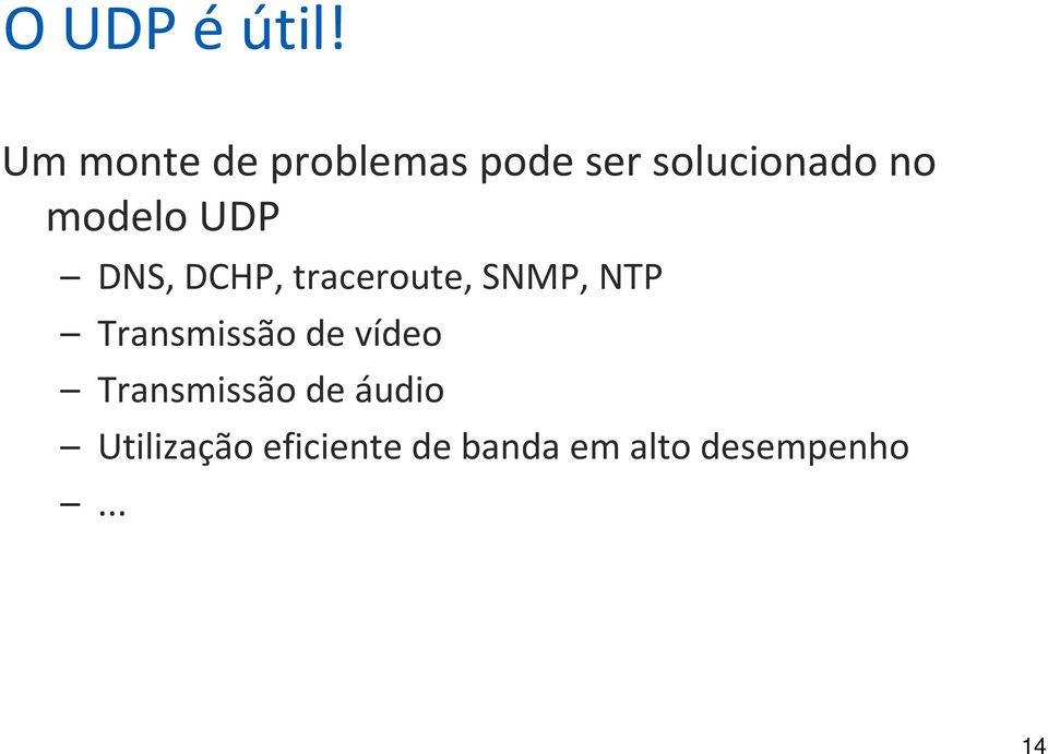 modelo UDP DNS, DCHP, traceroute, SNMP, NTP