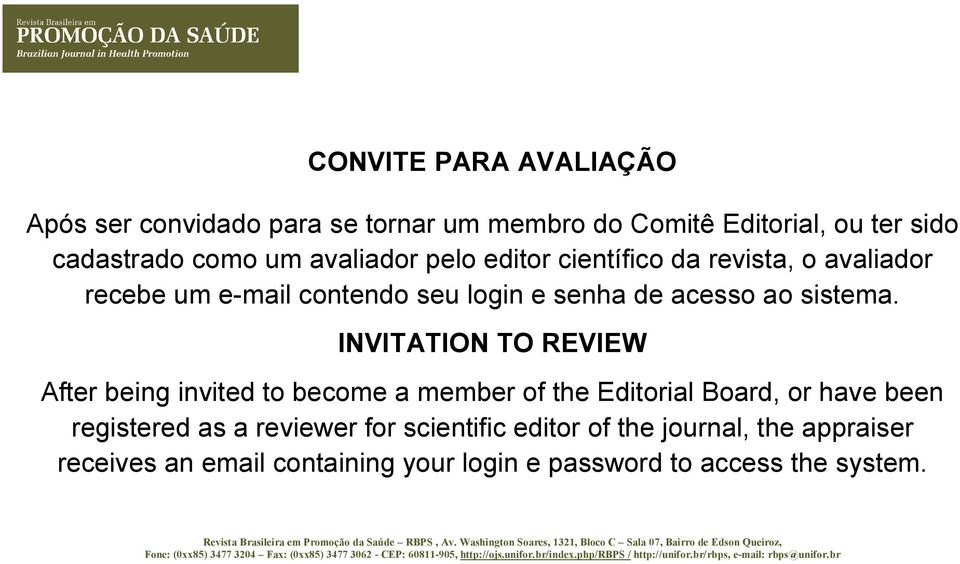 INVITATION TO REVIEW After being invited to become a member of the Editorial Board, or have been registered as a reviewer