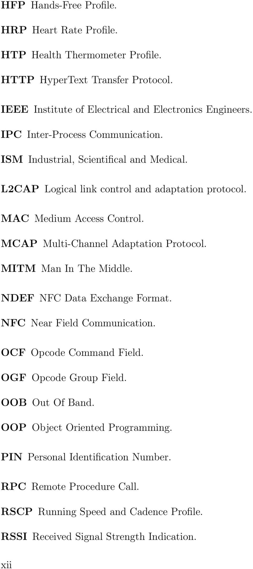 MCAP Multi-Channel Adaptation Protocol. MITM Man In The Middle. NDEF NFC Data Exchange Format. NFC Near Field Communication. OCF Opcode Command Field. OGF Opcode Group Field.