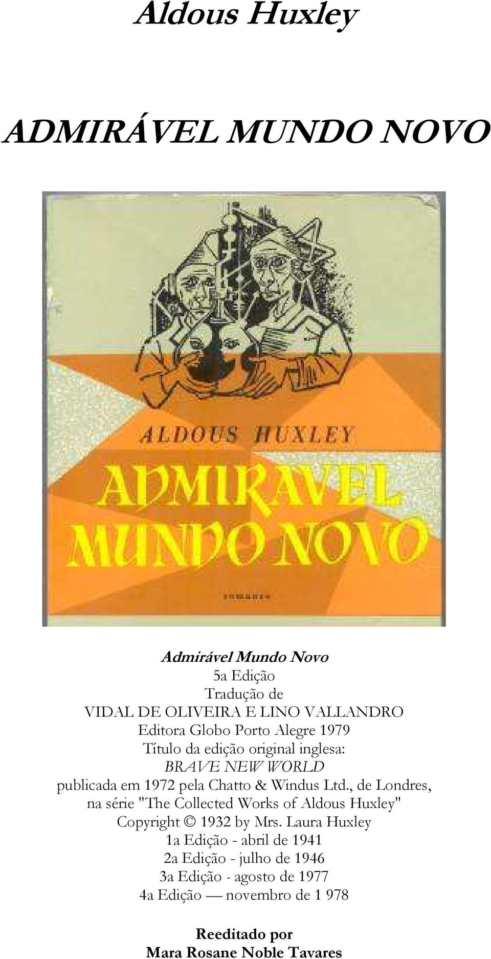 ", de Londres, na série ""The Collected Works of Aldous Huxley"" Copyright 1932 by Mrs."