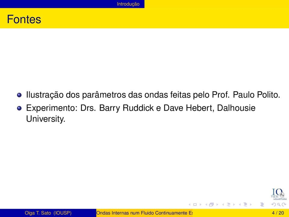 Barry Ruddick e Dave Hebert, Dalhousie University. Olga T.