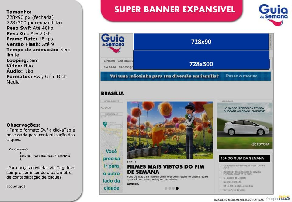 limite Formatos: Swf, Gif e Rich Media SUPER BANNER EXPANSIVEL