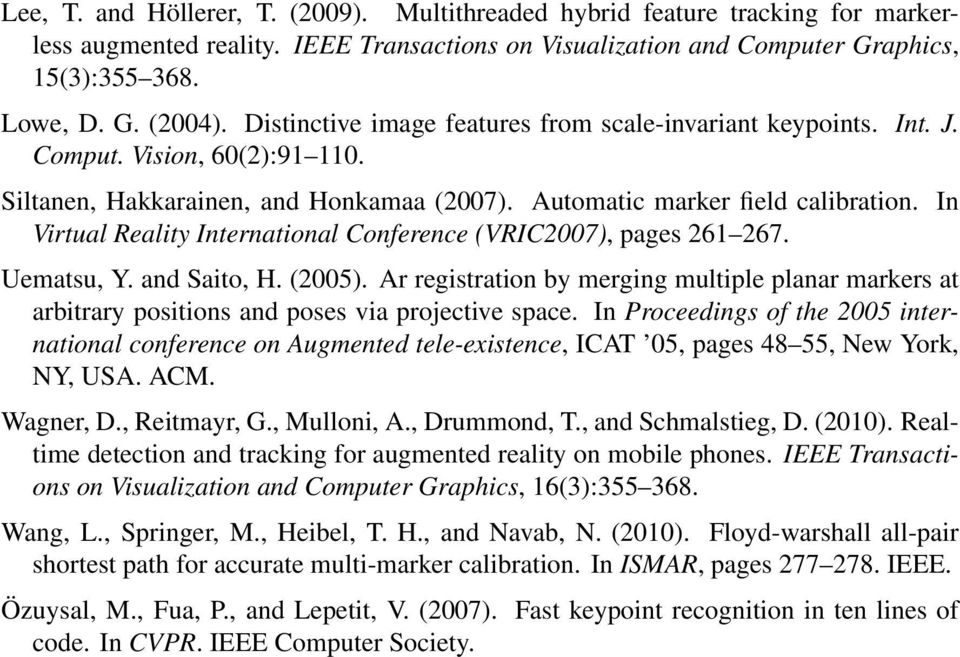 In Virtual Reality International Conference (VRIC2007), pages 261 267. Uematsu, Y. and Saito, H. (2005).