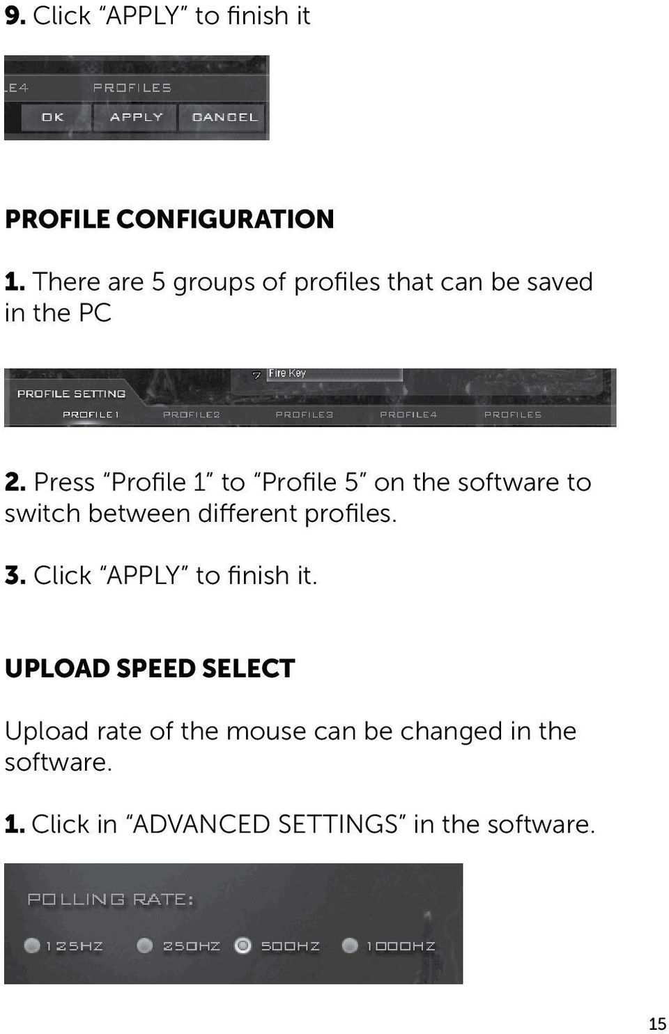 Press Profile 1 to Profile 5 on the software to switch between different profiles. 3.