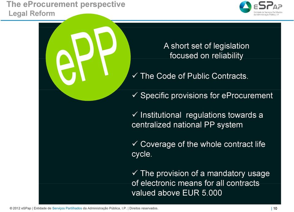 Specific provisions for eprocurement Institutional regulations towards a centralized national PP system Coverage of