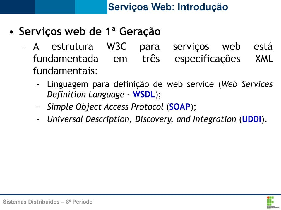 definição de web service (Web Services Definition Language - WSDL); Simple