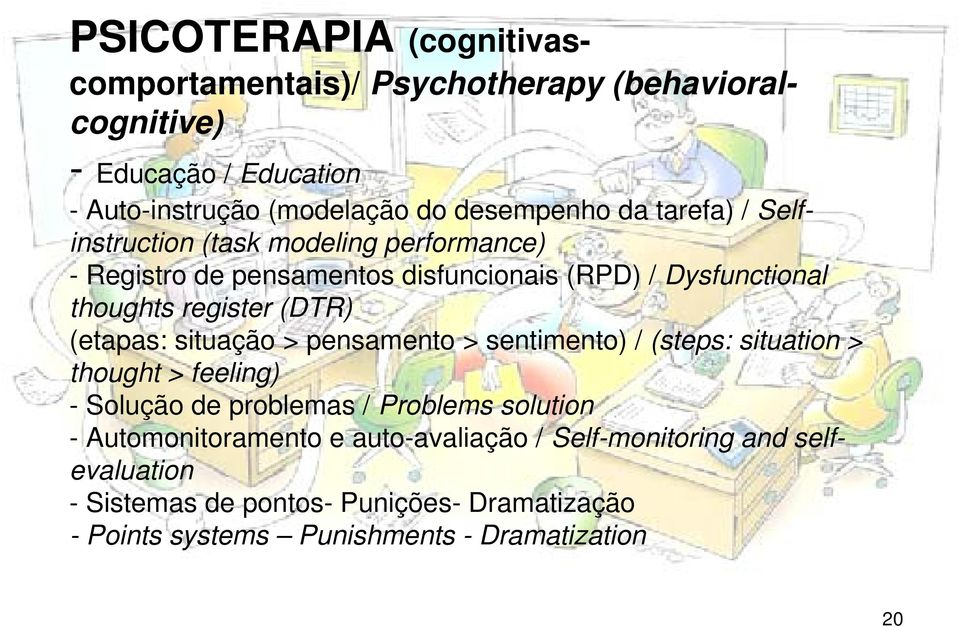(etapas: situação > pensamento > sentimento) / (steps: situation > thought > feeling) - Solução de problemas / Problems solution -