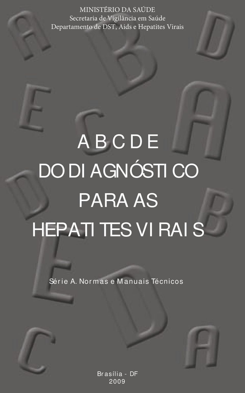 A B C D E DO DIAGNÓSTICO PARA AS HEPATITES VIRAIS