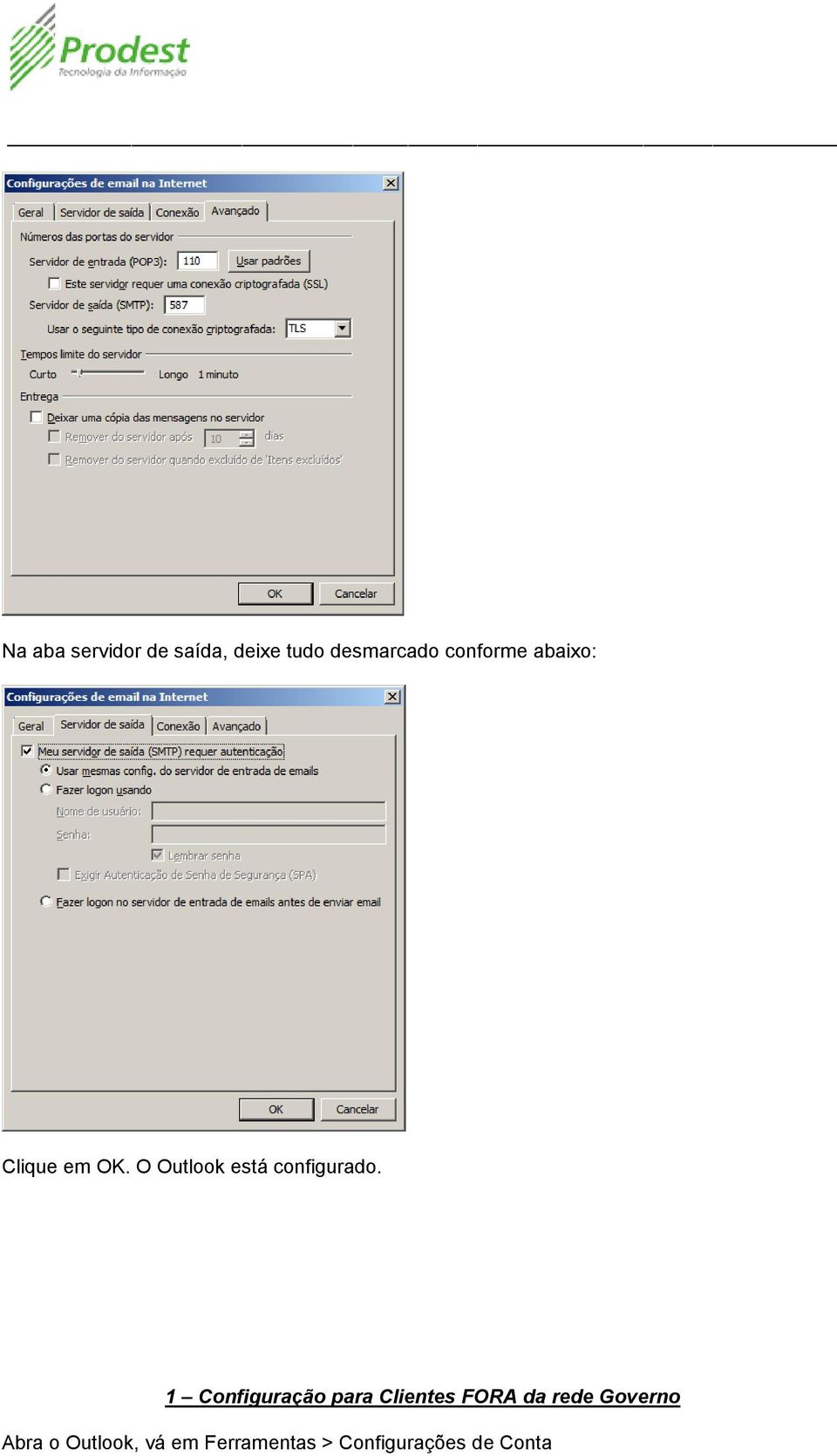 O Outlook está configurado.