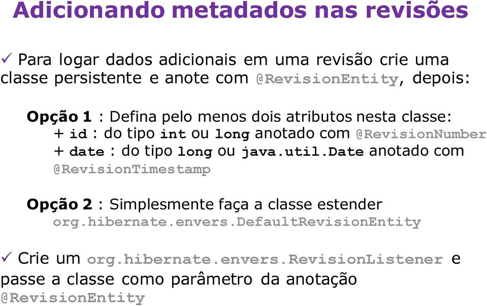 @RevisionNumber + date : do tipo long ou java.util.