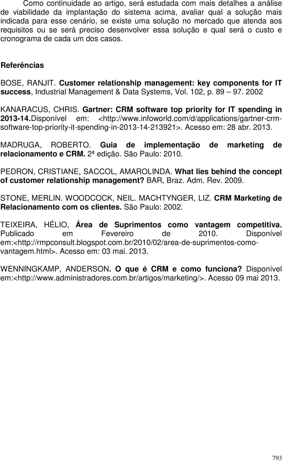 Customer relationship management: key components for IT success, Industrial Management & Data Systems, Vol. 102, p. 89 97. 2002 KANARACUS, CHRIS.