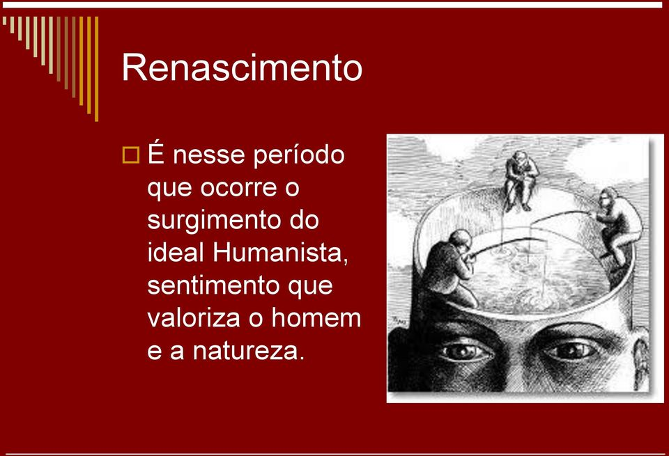 ideal Humanista, sentimento