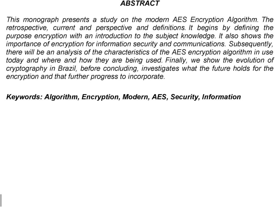 It also shows the importance of encryption for information security and communications.