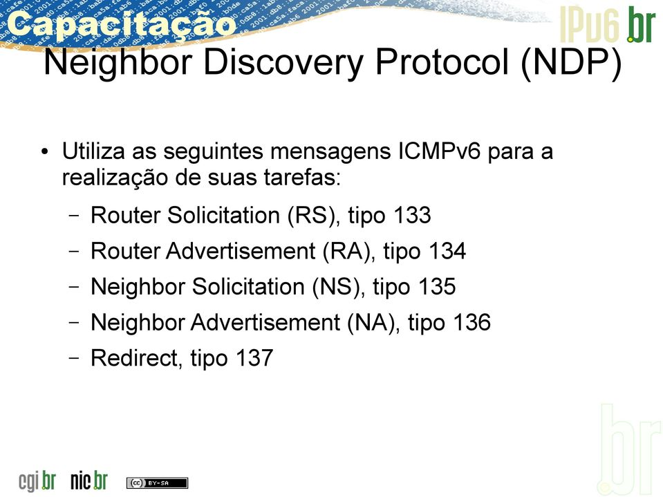 tipo 133 Router Advertisement (RA), tipo 134 Neighbor Solicitation