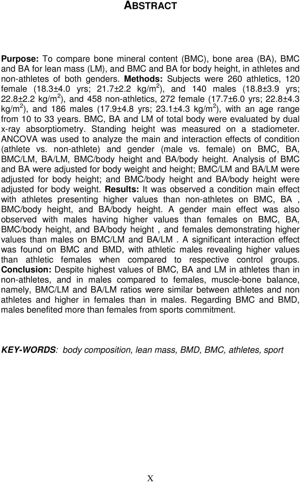 3 kg/m 2 ), and 186 males (17.9±4.8 yrs; 23.1±4.3 kg/m 2 ), with an age range from 10 to 33 years. BMC, BA and LM of total body were evaluated by dual x-ray absorptiometry.