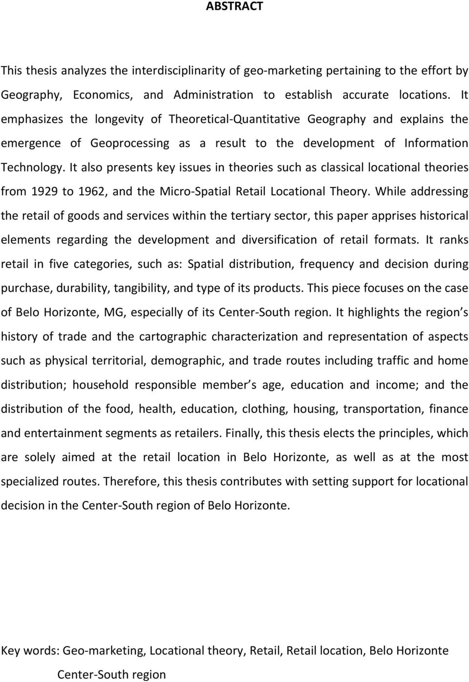 It also presents key issues in theories such as classical locational theories from 1929 to 1962, and the Micro Spatial Retail Locational Theory.