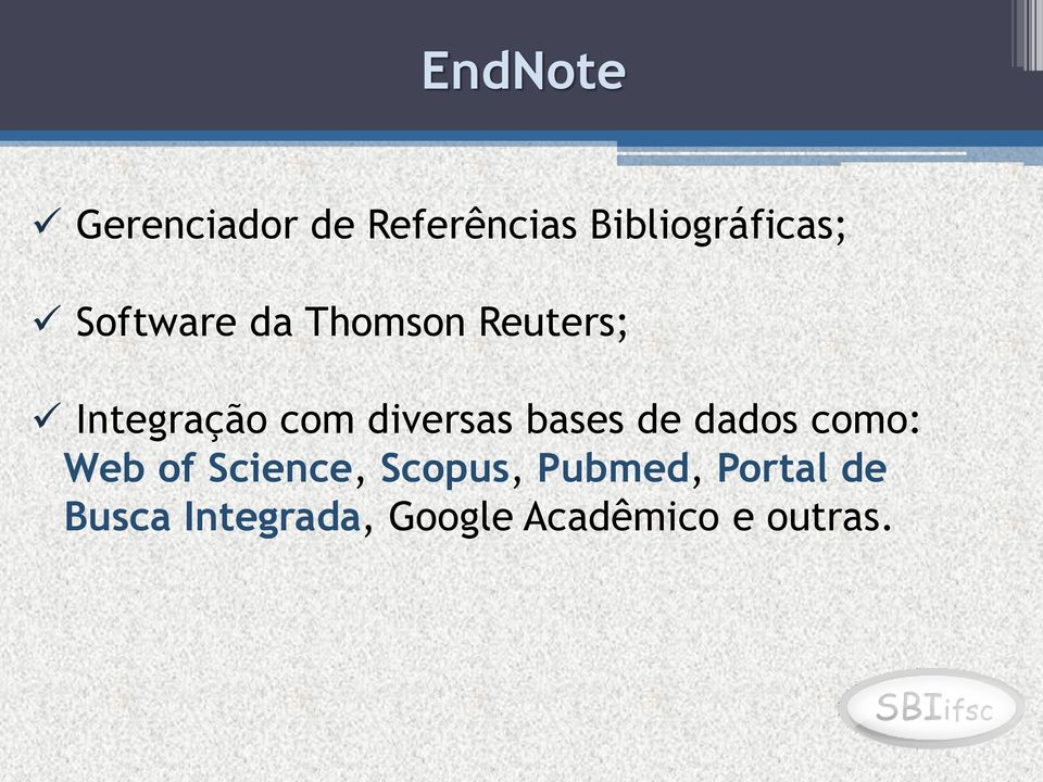 bases de dados como: Web of Science, Scopus, Pubmed,