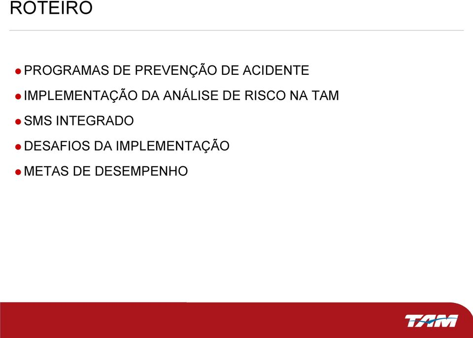 DE RISCO NA TAM SMS INTEGRADO