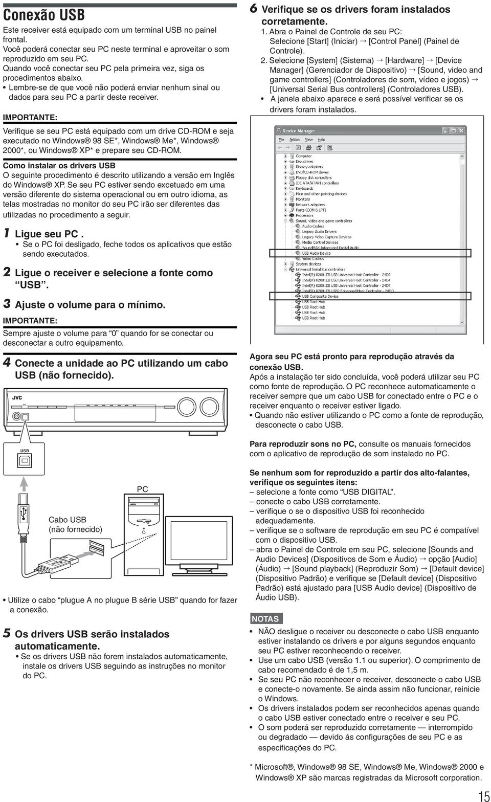 IMPOTANTE: Verifique se seu PC está equipado com um drive CD-OM e seja executado no Windows 98 SE*, Windows Me*, Windows 2000*, ou Windows XP* e prepare seu CD-OM.