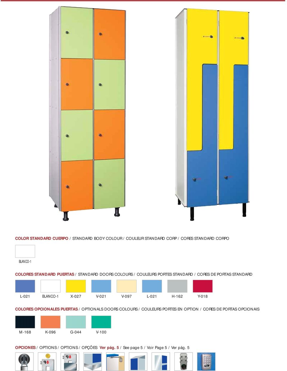 L-021 H-162 Y-018 COLORES OPCIONALES PUERTAS / OPTIONALS DOORS COLOURS / COULEURS PORTES EN OPTION / CORES DE PORTAS
