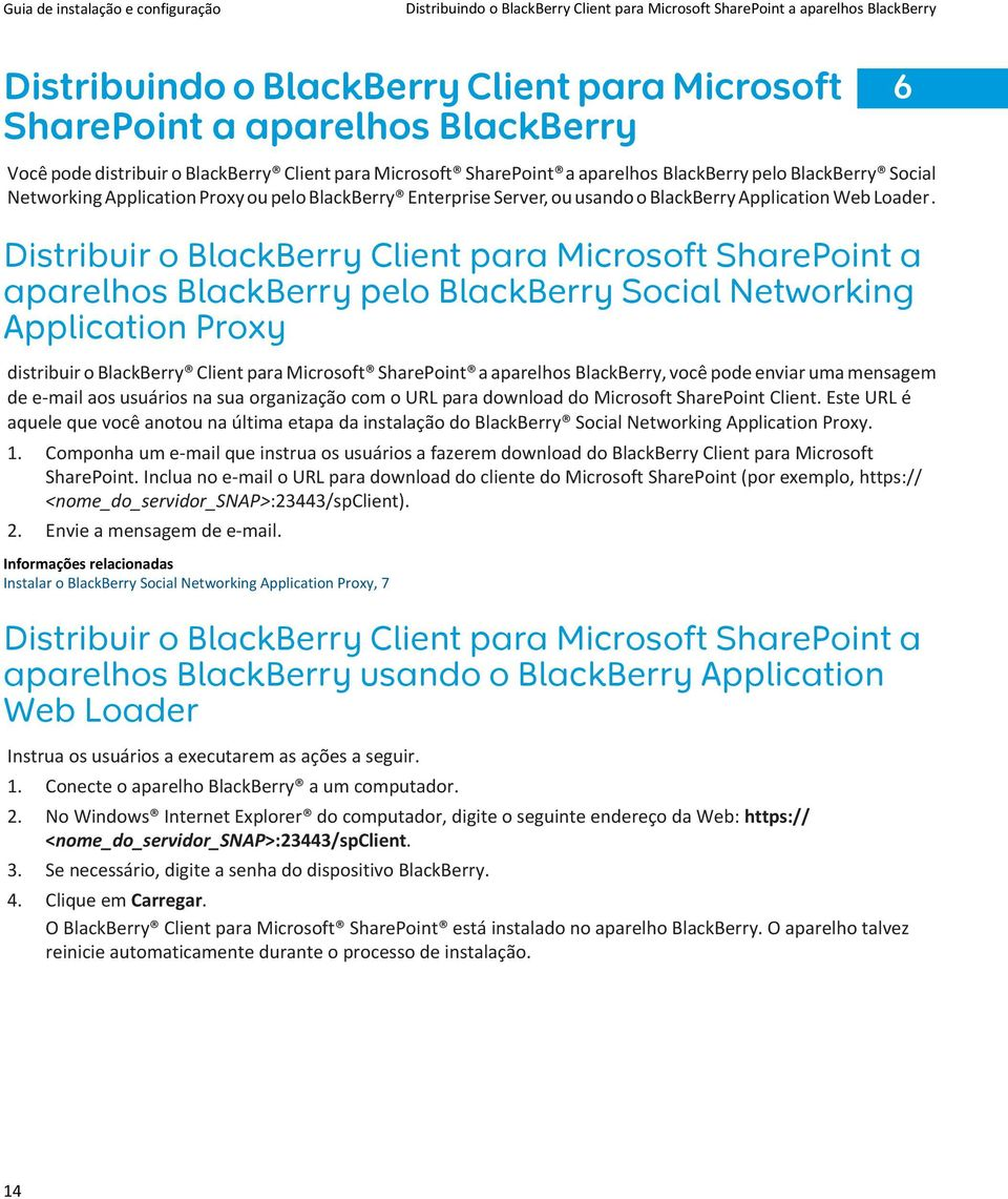 Distribuir o BlackBerry Client para Microsoft SharePoint a aparelhos BlackBerry pelo BlackBerry Social Networking Application Proxy distribuir o BlackBerry Client para Microsoft SharePoint a