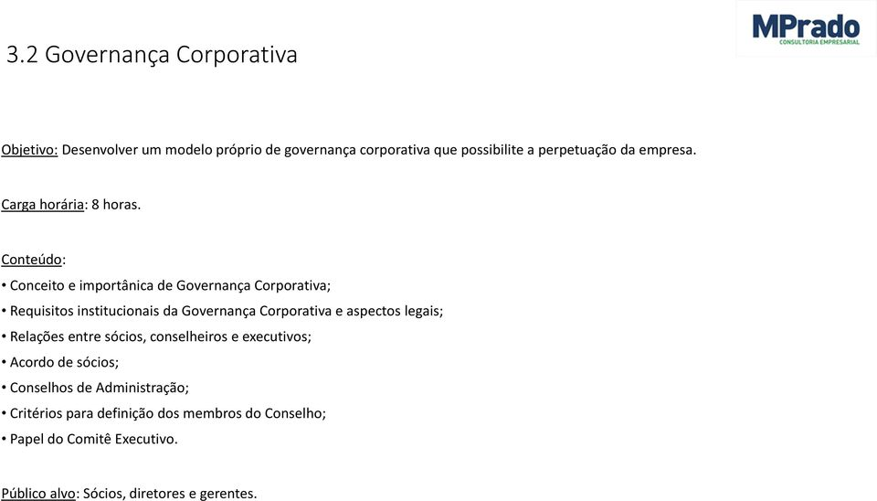 Conceito e importânica de Governança Corporativa; Requisitos institucionais da Governança Corporativa e aspectos
