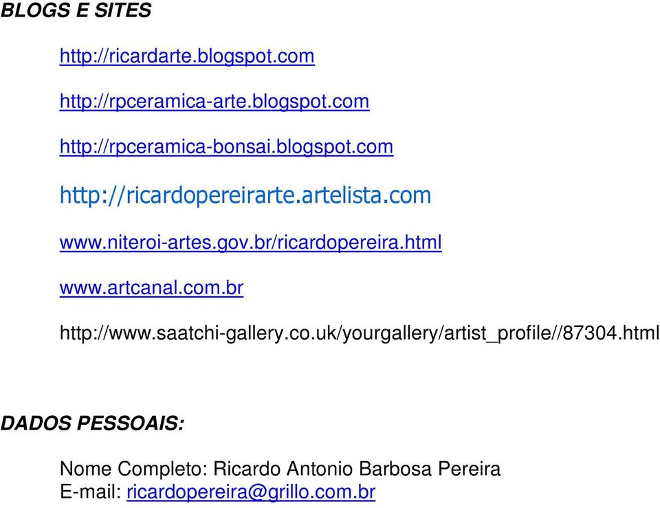 html www.artcanal.com.br http://www.saatchi-gallery.co.uk/yourgallery/artist_profile//87304.