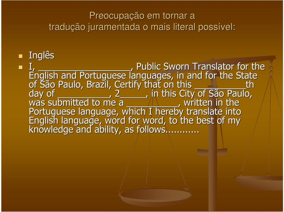 th day of, 2, in this City of São Paulo, was submitted to me a, written in the Portuguese language, which I
