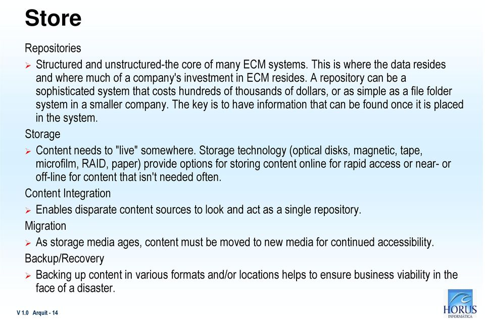 "The key is to have information that can be found once it is placed in the system. Storage Content needs to ""live"" somewhere."