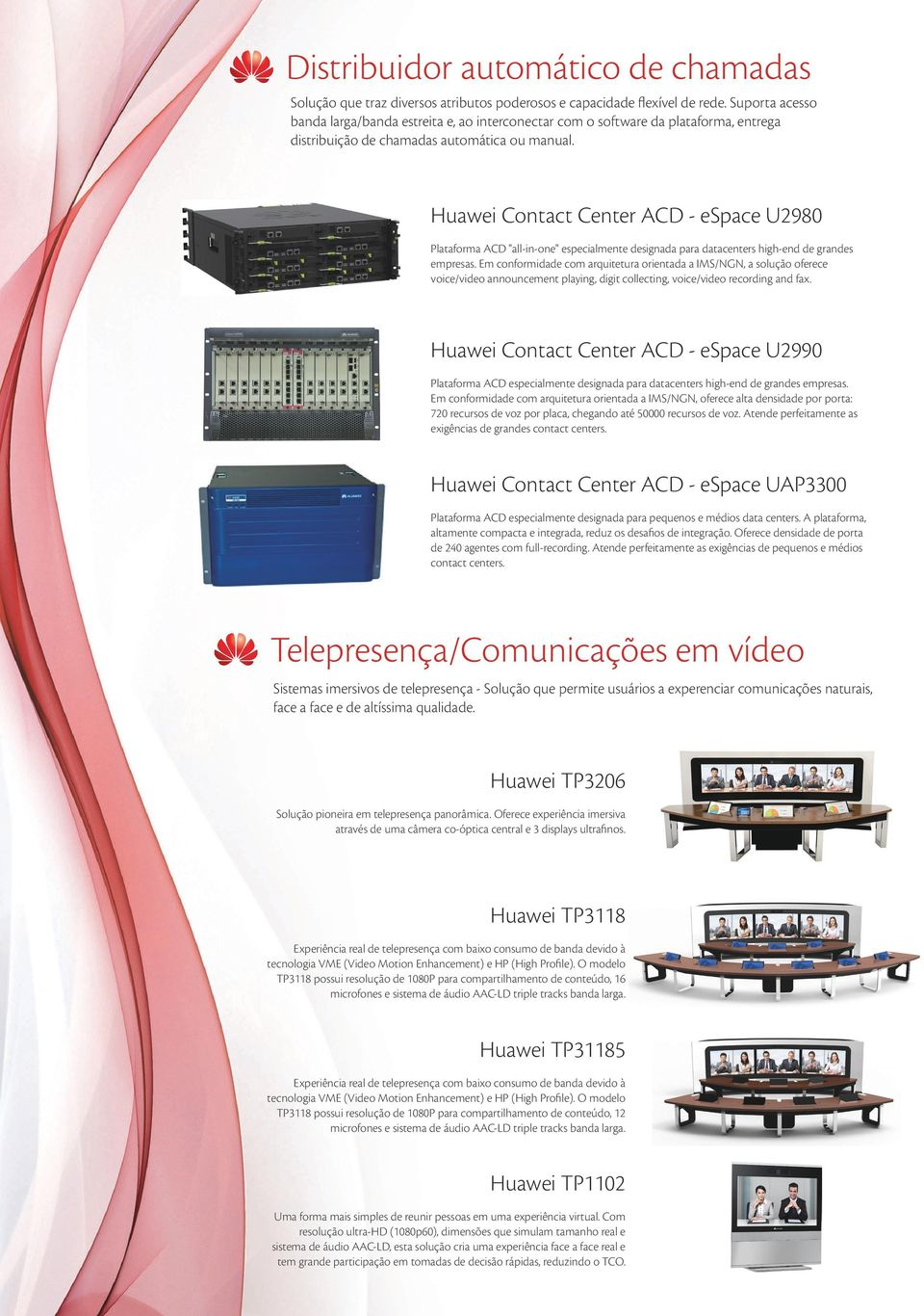 "Huawei Contact Center ACD - espace U2980 Plataforma ACD ""all-in-one"" especialmente designada para datacenters high-end de grandes empresas."