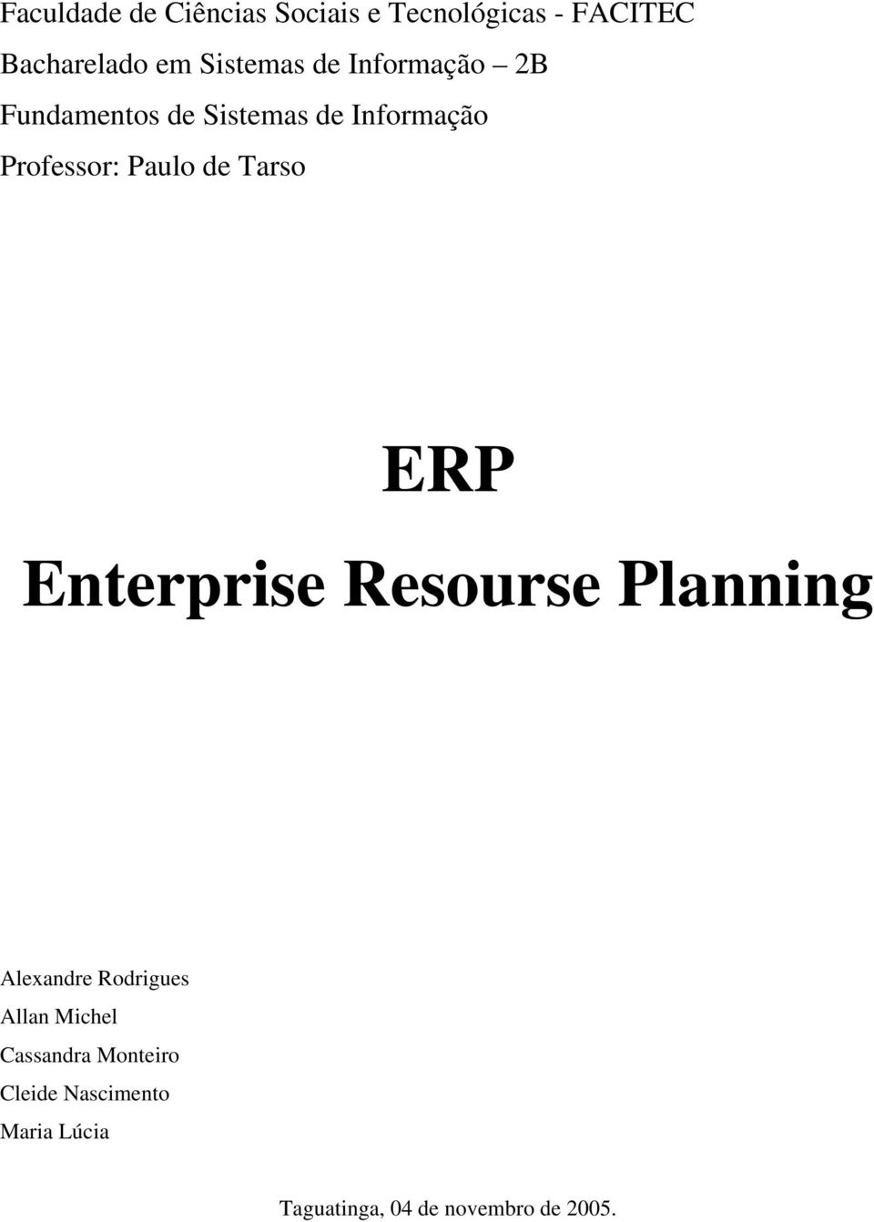 Paulo de Tarso ERP Enterprise Resourse Planning Alexandre Rodrigues Allan