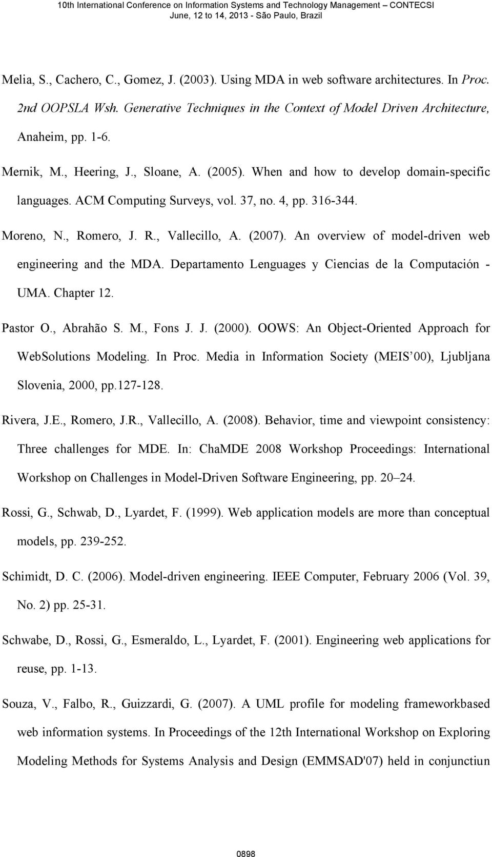 An overview of model-driven web engineering and the MDA. Departamento Lenguages y Ciencias de la Computación - UMA. Chapter 12. Pastor O., Abrahão S. M., Fons J. J. (2000).