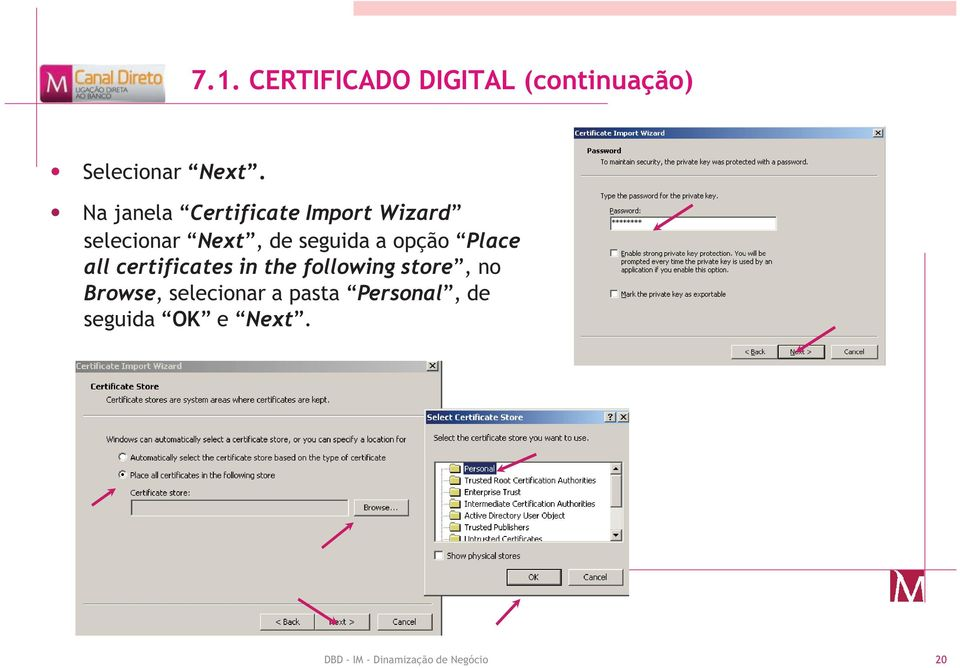 opção Place all certificates in the following store, no Browse,